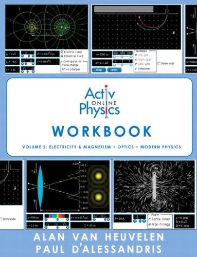 ActivPhysics Online Workbook: Volume 2: Electricity & Magnetism: Optics: Modern Physics: Van ...