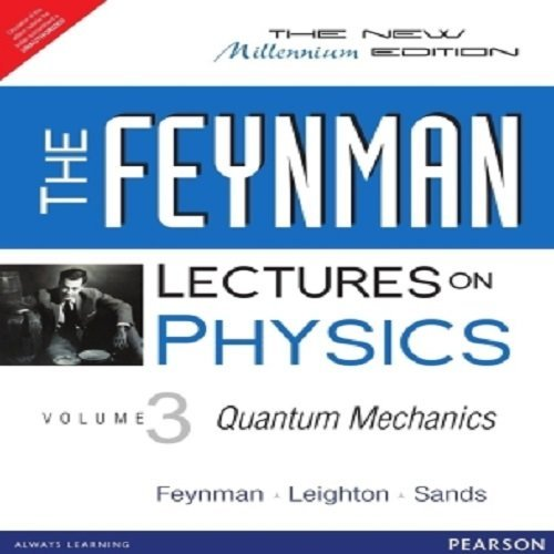 The Feynman Lectures on Physics, Volume 3: The Definitive Edition (2nd Edition) (0805390669) by Matthew Sands; Richard P. Feynman; Robert B. Leighton
