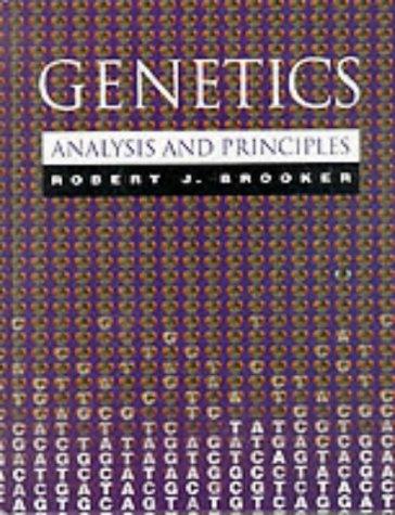 Genetics: Analysis and Principles: Robert J. Brooker