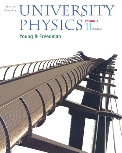 Sears and Zemansky's University Physics: Volume 3 (Chapters 37-44 v. 3) (0805391843) by Hugh D. Young; Roger A. Freedman