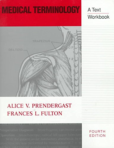 Medical Terminology: A Text/Workbook: Prendergast, Alice, Fulton,