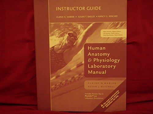 Human Anatomy & Physiology Laboratory Manual, Instructor: Elaine N. Marieb