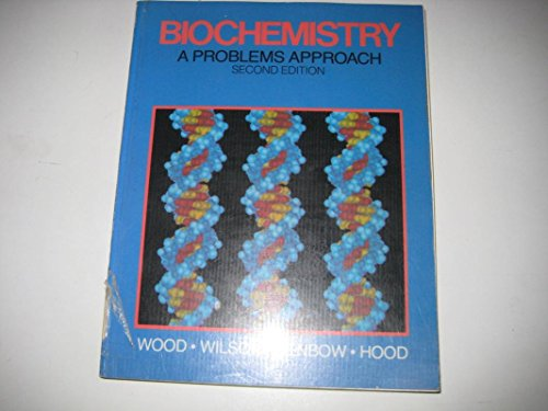 Biochemistry: A Problems Approach (The Benjamin/Cummings series: W.B. Wood; J.H.