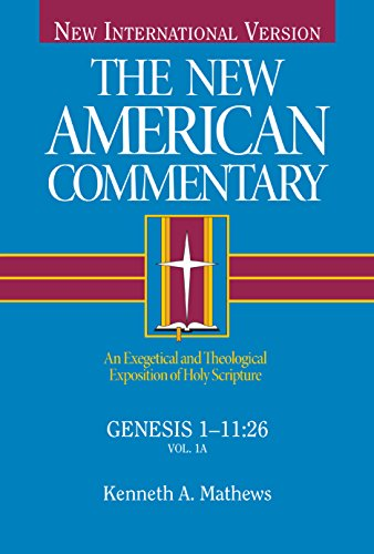 The New American Commentary: Genesis 1- 11:26 (New American Commentary): Kenneth Mathews
