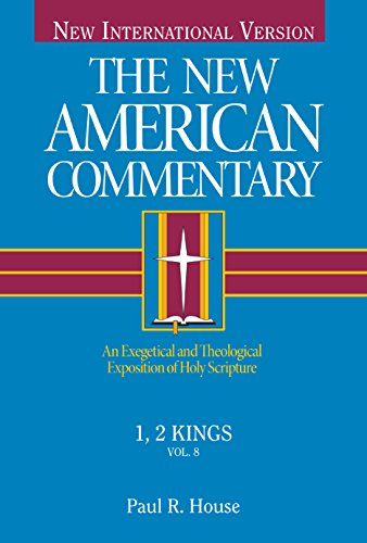 9780805401080: 1, 2 Kings: An Exegetical and Theological Exposition of Holy Scripture (The New American Commentary)