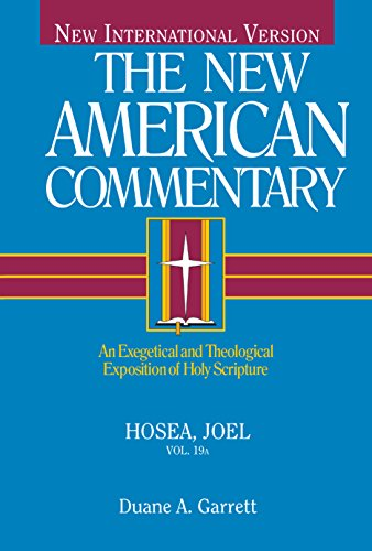 Hosea, Joel: An Exegetical and Theological Exposition of Holy Scripture (Hardcover): Duane Garrett