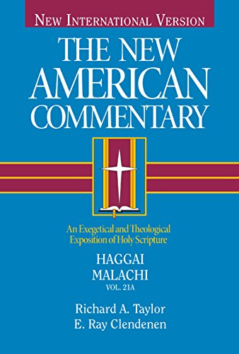9780805401219: 21: Haggai, Malachi: An Exegetical and Theological Exposition of Holy Scripture (New American Commentary Old Testament)