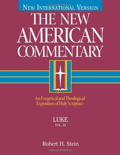 9780805401240: Luke: An Exegetical and Theological Exposition of Holy Scripture (The New American Commentary)