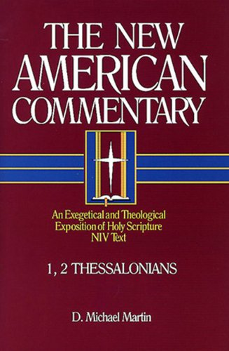 9780805401332: 1, 2 Thessalonians: An Exegetical and Theological Exposition of Holy Scripture (The New American Commentary)