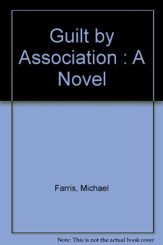 9780805401516: Guilt by Association : A Novel