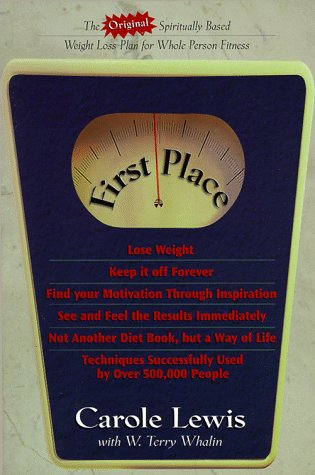 First Place: The Original Spiritually Based Weight Loss Plan for Whole Person Fitness: Lewis, ...