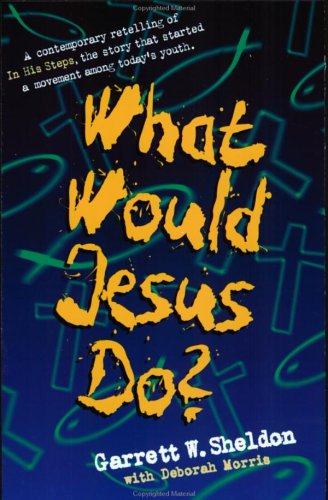 9780805401899: What Would Jesus Do?