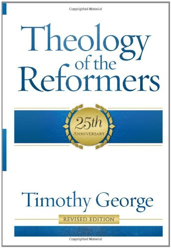 9780805401950: Theology of the Reformers