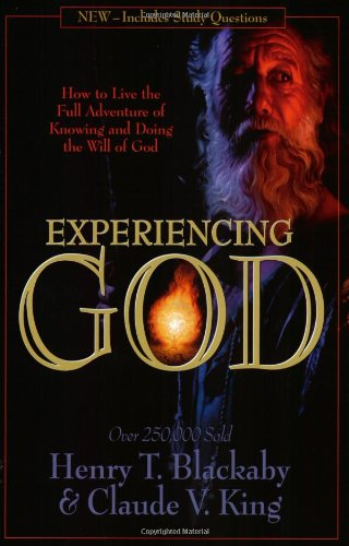 9780805401974: Experiencing God: How to Live the Full Adventure of Knowing and Doing the Will of God
