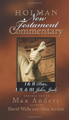 9780805402100: Holman New Testament Commentary - 1 & 2 Peter, 1 2 & 3 John and Jude