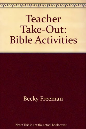 Teacher Take-Out: Bible Activities (0805402446) by Freeman, Becky