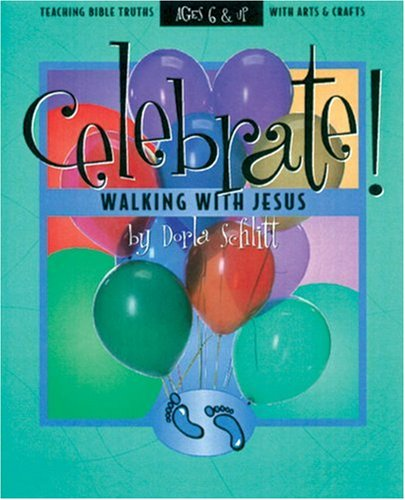 9780805402483: Celebrate!: Walking With Jesus (Teaching Bible Truth With Arts and Crafts)