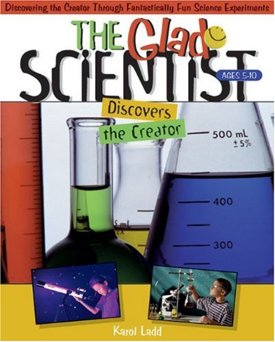 9780805402643: The Glad Scientist Discovers the Creator (The Glad Scientist Series)