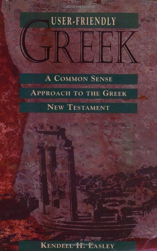 9780805410433: User-Friendly Greek: A Common Sense Approach to the Greek New Testament