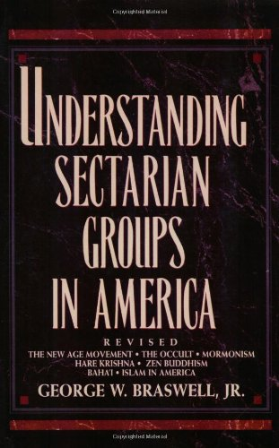 Understanding Sectarian Groups in America: The New Age Movement, the Occult, Mormonism, Hare ...
