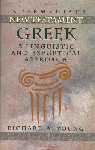 9780805410594: Intermediate New Testament Greek: A Linguistic and Exegetical Approach