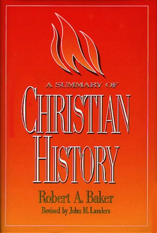 9780805410648: A Summary of Christian History