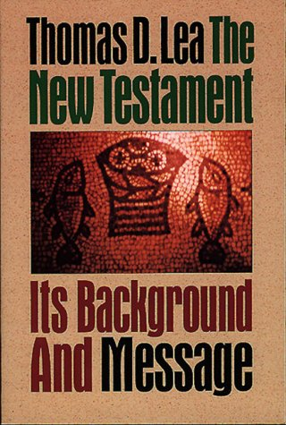 9780805410785: The New Testament: Its Background and Message