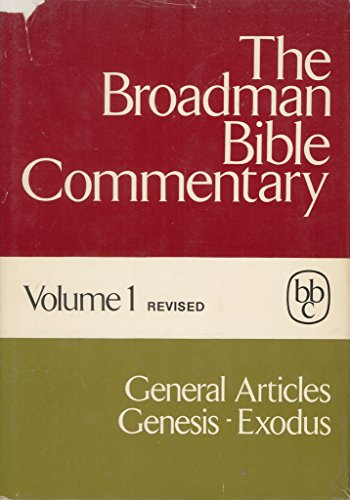 The Broadman Bible Commentary: Greneral Articles, Genesis-Exodus.: General Editor: Allen,