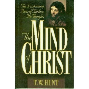 9780805411669: The Mind of Christ: The Transforming Power of Thinking His Thoughts
