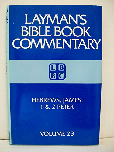 Layman's Bible Book Commentary: Hebrews, James, 1: Valentine, Foy