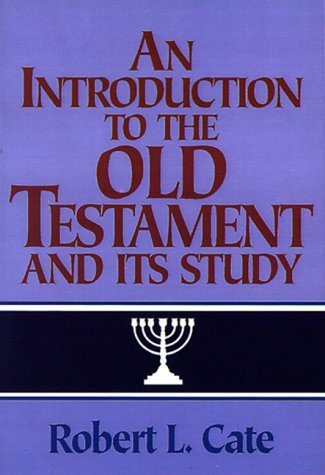 9780805412338: An Introduction to the Old Testament and Its Study