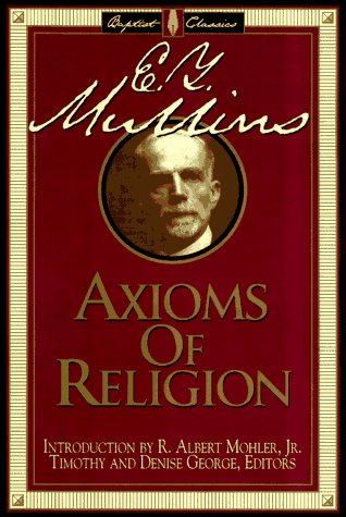 9780805412550: The Axioms of Religion (Library of Baptist Classics)