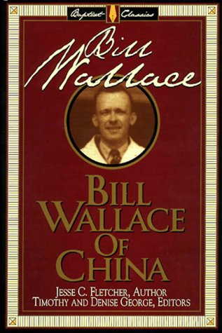 9780805412598: Bill Wallace of China (Library of Baptist Classics)