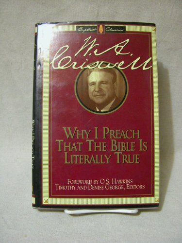 Why I Preach That the Bible Is: Criswell, W. A.,