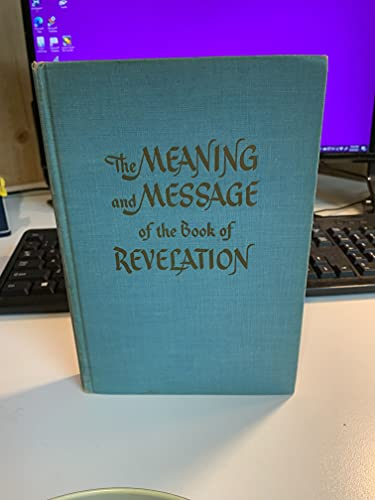 9780805413151: Meaning and Message of the Book of Revelation