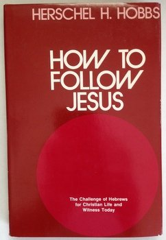 9780805413342: How to follow Jesus;: The challenge of Hebrews for Christian life and witness today