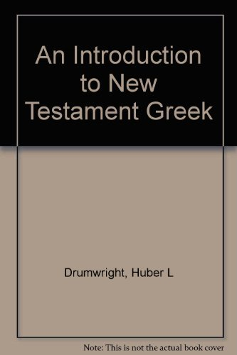 9780805413687: An Introduction to New Testament Greek (English and Greek Edition)