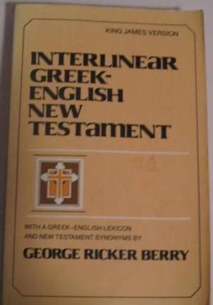 Interlinear Greek-English New Testament With a Greek-English Lexicon and New Testament Synonyms (King James Version) (English and Greek Edition) (0805413723) by George Ricker Berry