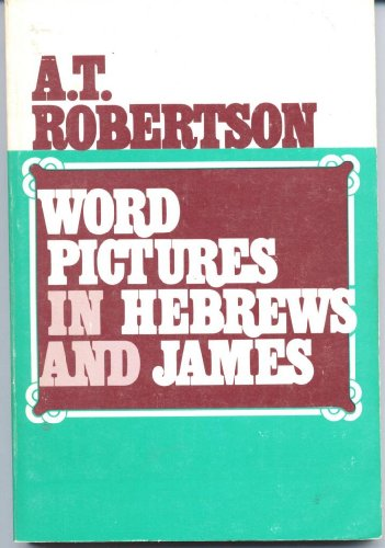 9780805413960: Word Pictures in Hebrews and James