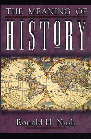 The Meaning of History (0805414002) by Ronald H. Nash
