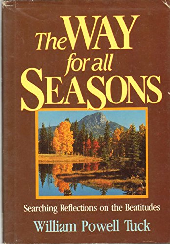 The Way for All Seasons (0805415416) by William Powell Tuck
