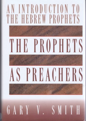 9780805416107: Prophets As Preachers: An Introduction to the Hebrew Prophets