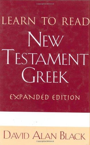 Learn to Read New Testament Greek: Black, David Alan