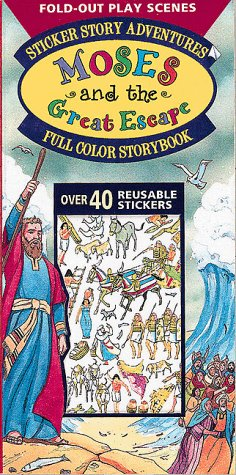 Moses and the Great Escape (Sticker Story Adventures) (9780805416701) by Whalin, Terry; Whalin, W. Terry