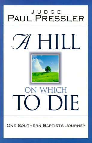 9780805416770: A Hill on Which to Die: One Southern Baptist's Journey