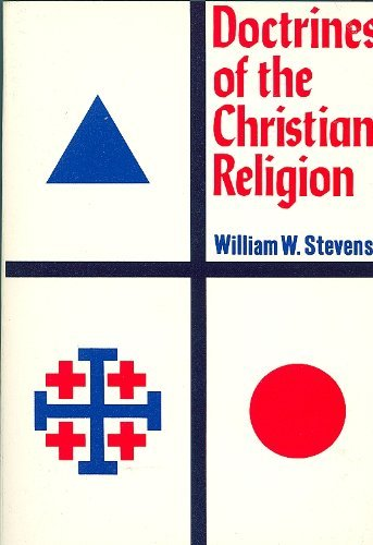 Doctrines of the Christian Religion: Stevens, William W.