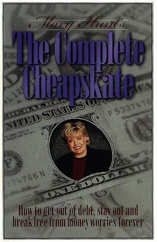 The Complete Cheapskate: How to Get Out: Hunt, Mary