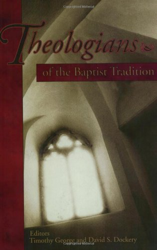 Theologians of the Baptist Tradition (Paperback): T. George