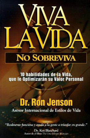 9780805417951: Viva LA Vida, No Sobreviva: 10 Habilidades De LA Vida, Que Le Optimizaran Su Valor Personas