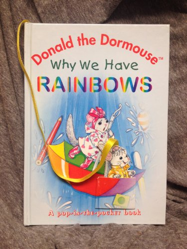 Why We Have Rainbows (Donald the Dormouse Series): Finley-Day, Linda